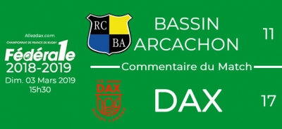 FED1 - 2018/2019 - J18 : BASSSIN D'ARCACHON - DAX : Commentaire du match