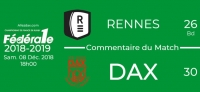 FED1 - 2018/2019 - J12 - RENNES - DAX : Commentaire du match