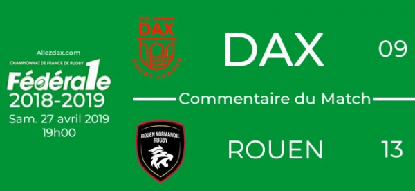 FED1 - 2018/2019 - 1/4 Finale Aller : DAX - ROUEN : Commentaire du match